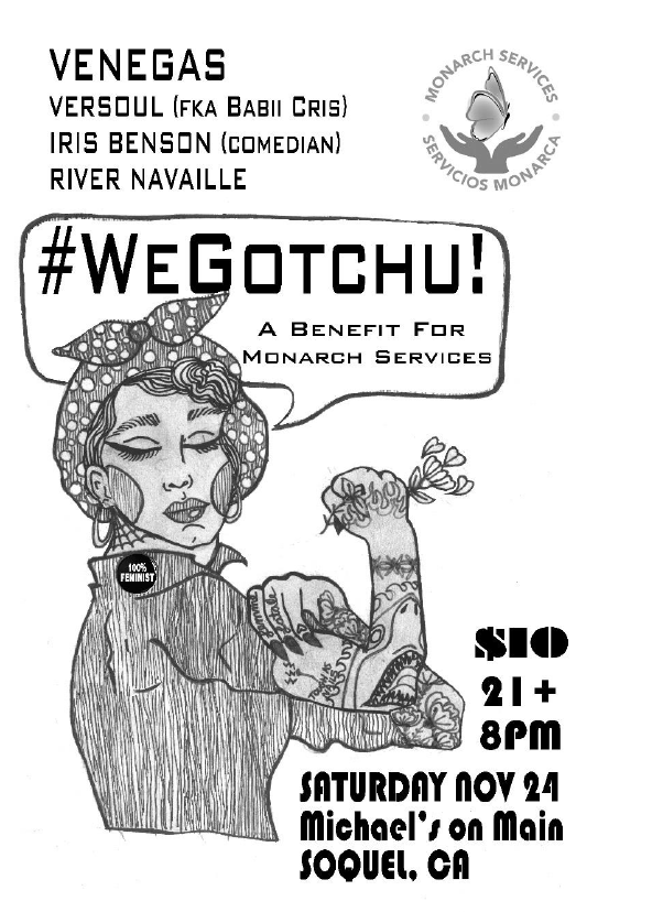 #WeGotchu - A Benefit for Monarch Services @ Michael's on Main | Soquel | California | United States